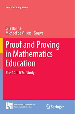 Proof and Proving in Mathematics Education : The 19th ICMI Study