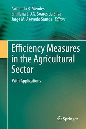Efficiency Measures in the Agricultural Sector : With Applications