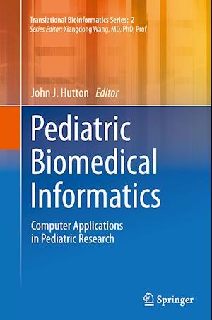 Pediatric Biomedical Informatics : Computer Applications in Pediatric Research
