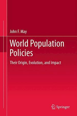 World Population Policies : Their Origin, Evolution, and Impact