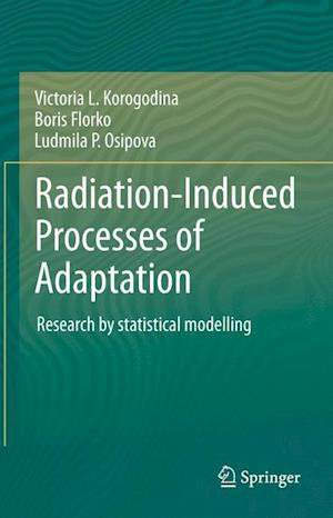 Radiation-Induced Processes of Adaptation : Research by statistical modelling