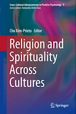 Religion and Spirituality Across Cultures (Cross-cultural Advancements in Positive Psychology)