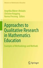 Approaches to Qualitative Research in Mathematics Education (Advances in Mathematics Education)