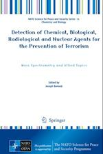 Detection of Chemical, Biological, Radiological and Nuclear Agents for the Prevention of Terrorism (NATO Science for Peace and Security Series - A: Chemistry And Biology)