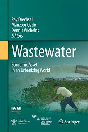 Wastewater : Economic Asset in an Urbanizing World