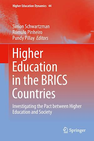 Higher Education in the BRICS Countries : Investigating the Pact between Higher Education and Society