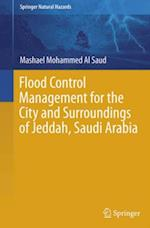 Flood Control Management for the City and Surroundings of Jeddah, Saudi Arabia (Springer Natural Hazards)