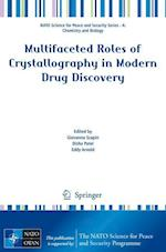 Multifaceted Roles of Crystallography in Modern Drug Discovery (NATO Science for Peace and Security Series - A: Chemistry And Biology)