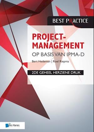 Projectmanagement op basis van IPMA-D, 2de geheel herziene druk af Bert Hedeman