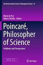Poincare, Philosopher of Science (WESTERN ONTARIO SERIES IN PHILOSOPHY OF SCIENCE, nr. 79)