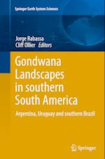 Gondwana Landscapes in Southern South America (Springer Earth System Sciences)