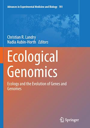 Ecological Genomics : Ecology and the Evolution of Genes and Genomes