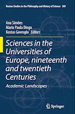 Sciences in the Universities of Europe, Nineteenth and Twentieth Centuries (Boston Studies in the Philosophy and History of Science, nr. 309)