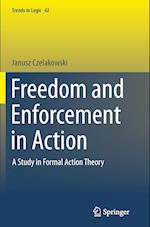 Freedom and Enforcement in Action (Trends in Logic, nr. 42)