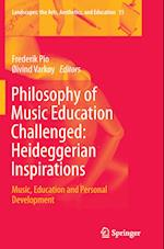 Philosophy of Music Education Challenged: Heideggerian Inspirations (Landscapes: The Arts, Aesthetics and Education, nr. 15)
