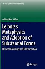 Leibniz's Metaphysics and Adoption of Substantial Forms (NEW SYNTHESE HISTORICAL LIBRARY, nr. 74)