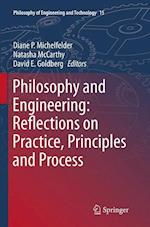Philosophy and Engineering: Reflections on Practice, Principles and Process (Philosophy of Engineering and Technology, nr. 15)