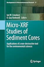 Micro-Xrf Studies of Sediment Cores (Developments in Paleoenvironmental Research, nr. 17)