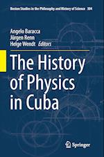 The History of Physics in Cuba (Boston Studies in the Philosophy and History of Science, nr. 304)