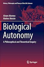 Biological Autonomy (History, Philosophy and Theory of the Life Sciences, nr. 12)