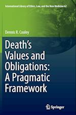 Death's Values and Obligations (INTERNATIONAL LIBRARY OF Ethics, Law, and the NEW MEDICINE, nr. 62)