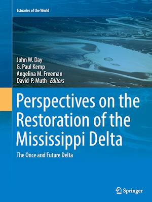Perspectives on the Restoration of the Mississippi Delta : The Once and Future Delta