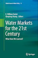 Water Markets for the 21st Century (Global Issues in Water Policy, nr. 11)