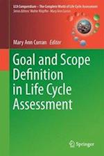 Goal and Scope Definition in Life Cycle Assessment af Mary Ann Curran