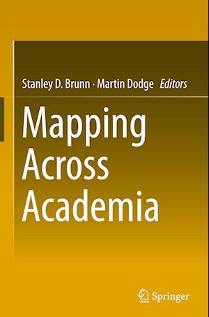 Bog, hardback Mapping Across Academia af Stanley D. Brunn
