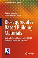 Bio-aggregates Based Building Materials : State-of-the-Art Report of the RILEM Technical Committee 236-BBM