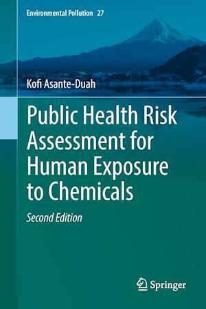 Bog, hardback Public Health Risk Assessment for Human Exposure to Chemicals af Kofi Asante-Duah