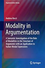 Modality in Argumentation : A Semantic Investigation of the Role of Modalities in the Structure of Arguments with an Application to Italian Modal Expr