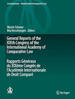 General Reports of the XIXth Congress of the International Academy of Comparative Law Rapports Generaux du XIXeme Congres de l'Academie Internationale de Droit Compare (Ius Comparatum Global Studies in Comparative Law, nr. 24)