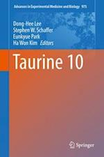 Taurine 10 (ADVANCES IN EXPERIMENTAL MEDICINE AND BIOLOGY, nr. 975)