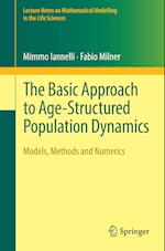 The Basic Approach to Age-Structured Population Dynamics : Models, Methods and Numerics