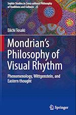 Mondrian's Philosophy of Visual Rhythm (Sophia Studies in Cross-cultural Philosophy of Traditions and Cultures, nr. 23)