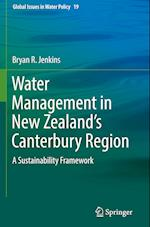 Water Management in New Zealand's Canterbury Region (Global Issues in Water Policy, nr. 19)