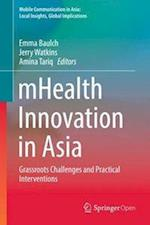 mHealth Innovation in Asia : Grassroots Challenges and Practical Interventions