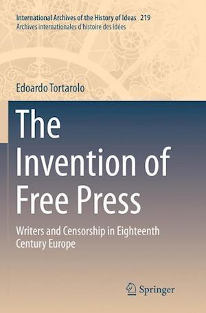 The Invention of Free Press : Writers and Censorship in Eighteenth Century Europe