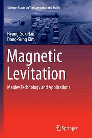 Magnetic Levitation : Maglev Technology and Applications