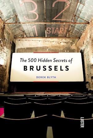 Bog, paperback The 500 Hidden Secrets of Brussels af Derek Blyth