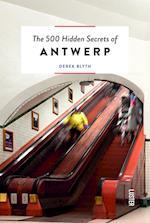 The 500 Hidden Secrets of Antwerp af Derek Blyth