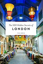 The 500 Hidden Secrets of London (500 Hidden Secrets, nr. 7)