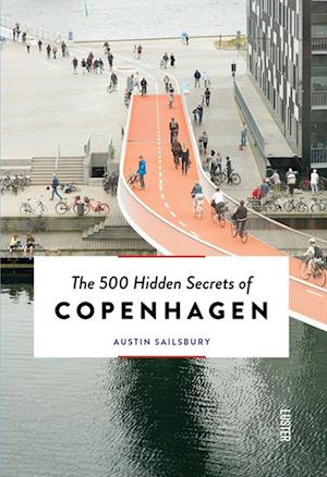 Bog, paperback The 500 Hidden Secrets of Copenhagen af Austin Sailsbury