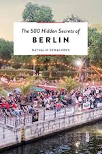 The 500 Hidden Secrets of Berlin (500 Hidden Secrets)