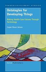 Ontologies for Developing Things: Making Health Care Futures Through Technology