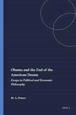 Obama and The End of the American Dream: Essays in Political and Economic Philosophy