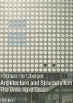 Architecture and Structuralism af Herman Hertzberger