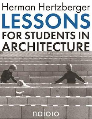 Herman Hertzberger - Lessons for Students in Architecture