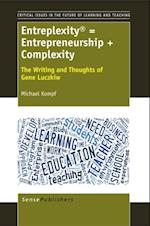 Entreplexity(R) = Entrepreneurship + Complexity (Critical Issues in the Future of Learning and Teaching)